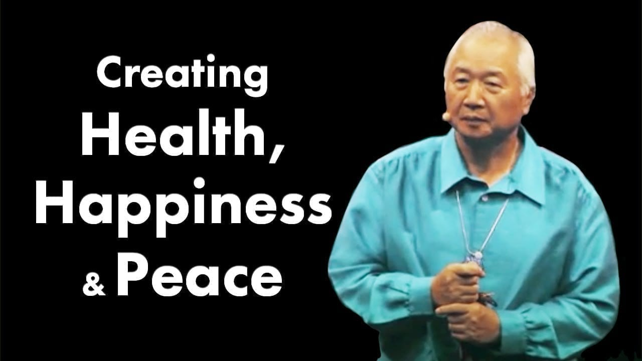 Creating Health, Happiness, and Peace
