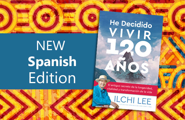 New Spanish Edition of I've Decided to Live 120 Years by Ilchi Lee