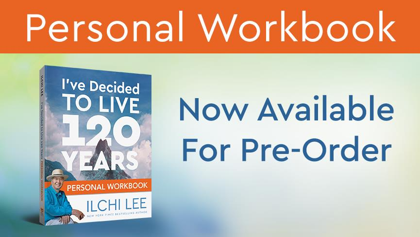 I've Decided to Live 120 Years Workbook by Ilchi Lee