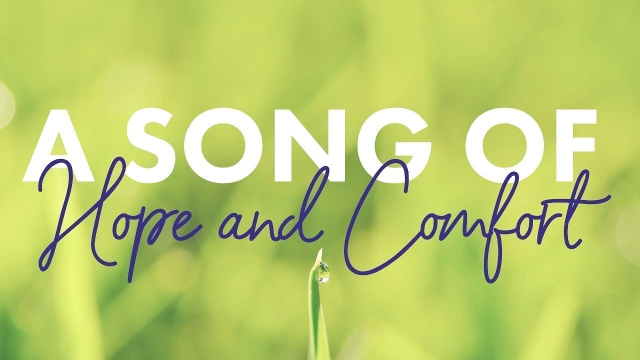 A song of hope and comfort