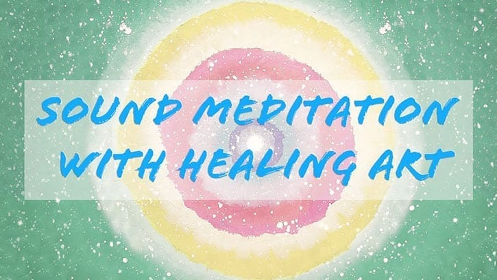 sound meditation with healing art