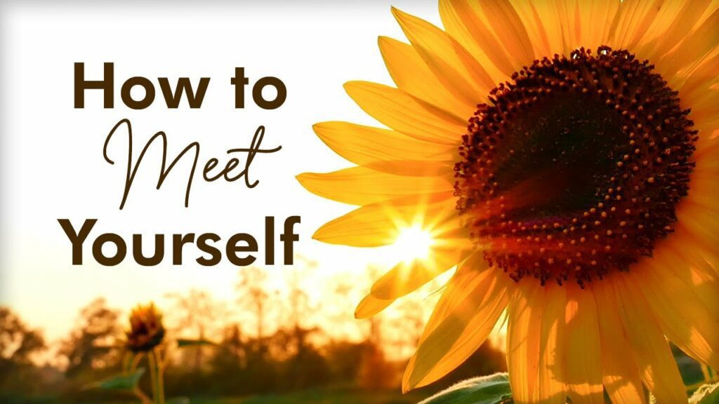 how to meet with yourself
